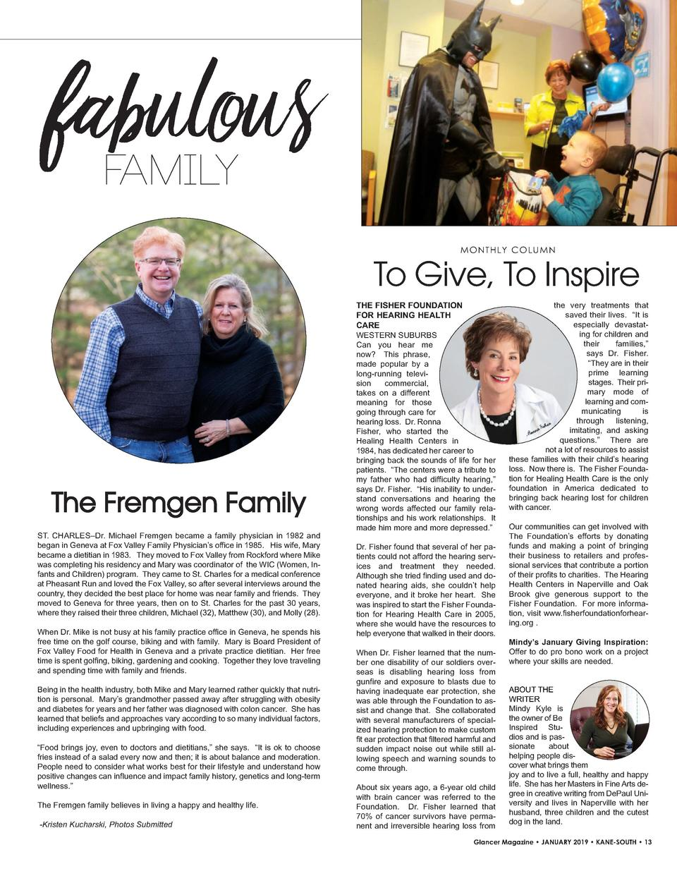fabulous FAMILY  M O N T H LY CO LU M N  To Give, To Inspire  The Fremgen Family ST. CHARLES   Dr. Michael Fremgen became ...